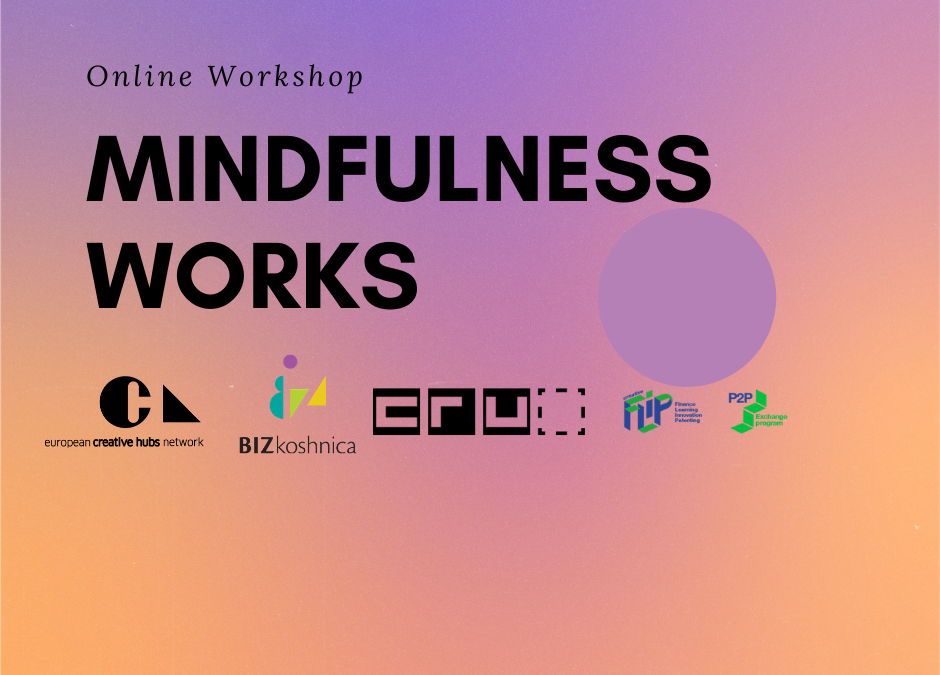 Mindfulness WORKS – online workshop